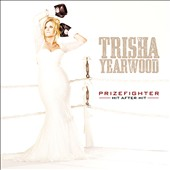 Trisha Yearwood: Prizefighter: Hit After Hit *