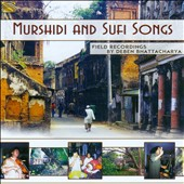 Deben Bhattacharya: Murshidi And Sufi Songs, Field Recordings By Deben Bhattacha