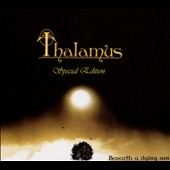 Thalamus: Beneath a Dying Sun [Special Edition] [Digipak] *