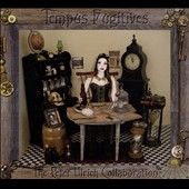 Peter Ulrich Collaboration: Tempus Fugitives [Digipak]