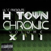 Lil C: H-Town Chronic, Vol. 13 [PA]
