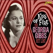 Georgia Gibbs: The Georgia Gibbs Hit List: Kiss of Fire
