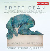 Brett Dean (b.1961): Epitaphs; Eclipse (String Quartet No. 1); String Quartet No. 2