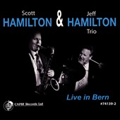 The Jeff Hamilton Trio (Drums)/Scott Hamilton: Live in Bern [Digipak]