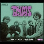 The Byrds: Turn! Turn! Turn! The Byrds: Ultimate Byrds Collection