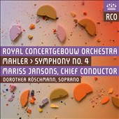 Mahler: Symphony No. 4 / Dorother Roschmann, soprano. Mariss Jansons, Royal Concertgebouw Orch.