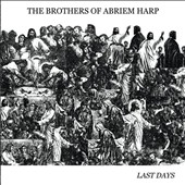 The Brothers of Abriem Harp: Last Days