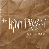 Matt Liechty: The Hymn Project