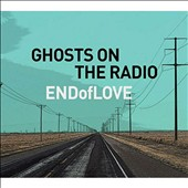 End of Love: Ghosts on the Radio [Slipcase]