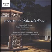 Handel at Vauxhall, Vol. 1 - Sinfonias, concertos, organ pieces, arias, orchestral interludes / Sophie Bevan, Eleanor Dennis, Kirsty Hopkins, Charles MacDougall. Daniel Moult, organ