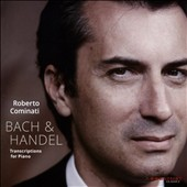 Bach & Handel: Transcriptions for Piano / Roberto Caminati, piano