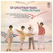 Quarteto em Cy: Girls from Bahia: Pardon My English