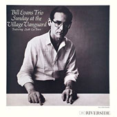 Bill Evans (Piano)/Bill Evans Trio (Piano): Sunday at the Village Vanguard