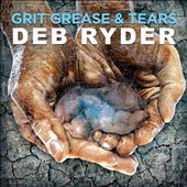 Deb Ryder: Grit Grease & Tears [Digipak] *