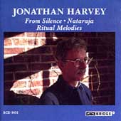 Harvey: From Silence, Nataraja, Ritual Melodies