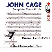 SCENE  Cage: Complete Piano Music Vol 7 / Schleiermacher