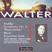 Mahler: Symphony no 2;  Bloch: Evocation Suite / Walter
