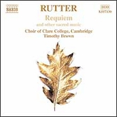 Rutter: Requiem / Choir of Clare College Cambridge