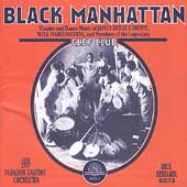 The Paragon Ragtime Orchestra/Rick Benjamin (Conductor): Black Manhattan: Theater and Dance Music of James