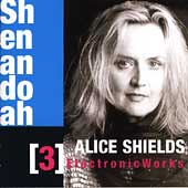 Shenandoah - Alice Shields: 3 Electronic Works
