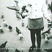 The Green Pajamas: Ten White Stones