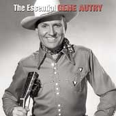 Gene Autry: The Essential Gene Autry