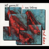 Bill Garrett/Sue Lothrop: Red Shoes [Digipak] *