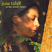 June Tabor: At the Wood's Heart
