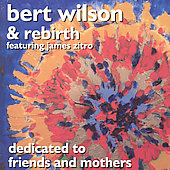 Bert Wilson: Dedicated to Friends and Mothers *