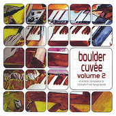BOULDER CUVÉE VOLUME 2: Boulder Cuvae, Vol. 2: An Eclectic Compilation of Colorado Front Range Bands