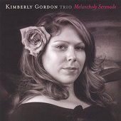Kimberly Gordon: Melancholy Serenade