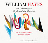 William Hayes (1708-1777): Six Cantatas (1748); Orpheus & Euridice (1755) / Berli, Hofbauer, Tubb, Bentley, Cabena, Munderloh