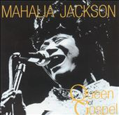 Mahalia Jackson: Queen of Gospel [Fabulous]