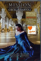 Mission / Cecilia Bartoli sings the music of Agostino Steffani at Versailles. [DVD]