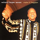Winard Harper: Make It Happen *