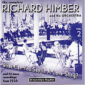 Richard Himber: What Can You Say in a Love Song? *