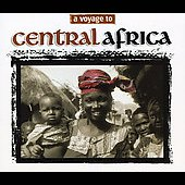Various Artists: A Voyage to Central Africa