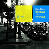 Miles Davis: Ascenseur Pour L'Echafaud: Lift To The Scaffold