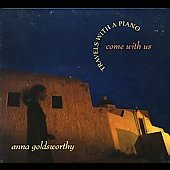 Come With Us - Travels With A Piano / Anna Goldsworthy