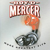 Roy D. Mercer: More Greatest Fits