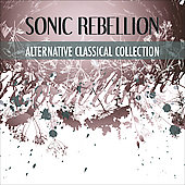 Sonic Rebellion - An Alternative Classical Collection [B&N exclusive]