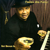 Ray Brown Jr. (Vocals): Friends and Family *