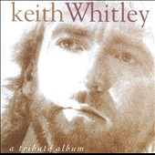 Various Artists: A Tribute to Keith Whitley