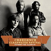 Creedence Clearwater Revival: Creedence Clearwater Revival Covers the Classics