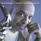 Grover Washington, Jr.: Prime Cuts: The Greatest Hits 1987-1999