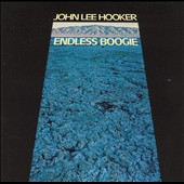 John Lee Hooker: Endless Boogie