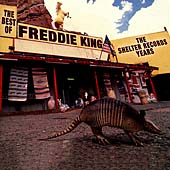 Freddie King: The Best Of Freddie King: The Shelter Years