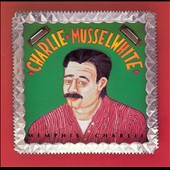 Charlie Musselwhite: Memphis Charlie