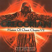Gregorian: Masters of Chant: Chapter VII