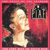 Édith Piaf: The Voice of the Sparrow: The Very Best of Édith Piaf